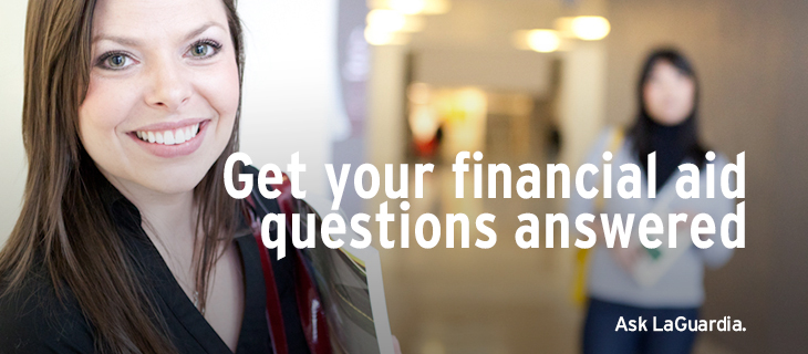 Get your financial aid questions answered. Ask LaGuardia.
