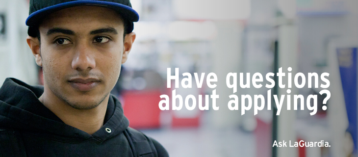 Have questions about applying? Ask LaGuardia.