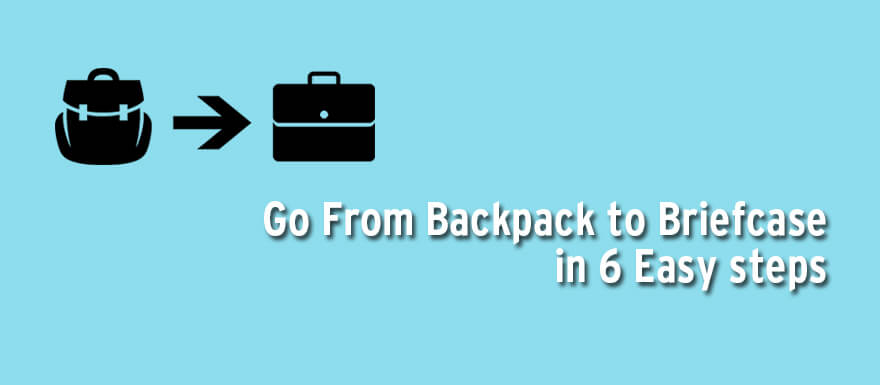 Learn how to go from Backpack to Briefcase